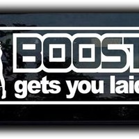 Boost Gets You Laid JDM Decals - Custom Decals / Stickers For Cars