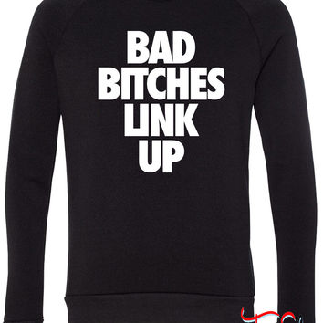 Bad Bitches Link Up fleece crewneck sweatshirt