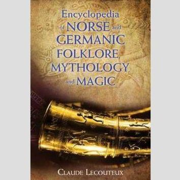 Encyclopedia of Norse & Germanic Folklore, Mythology & Magic