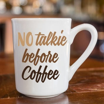 NO talkie BEFORE coffee - decorated coffee mugs - custom coffee cups - coffee lovers gift ideas - coffee mugs - unique coffee mugs