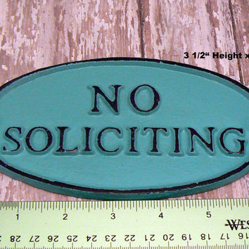 No Soliciting Small Cast Iron Sign Rich Medium Aqua Turquoise Wall Door Decor Shabby Style Chic Distressed Porch Garden Deck Plaque