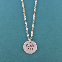 Vulger Fuck Off Necklace - Silver Plated and Aluminum Handstamped Fuck Off Charm Necklace - Fuck Off Pendant - BFF Gift - Bad Bitch