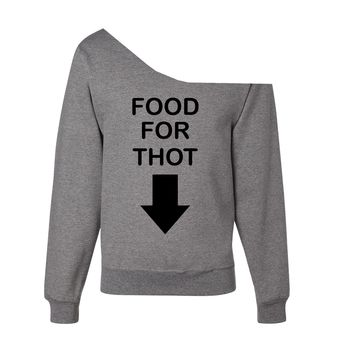 Food For Thot Off-The-Shoulder Wide Neck Slouchy Sweatshirt