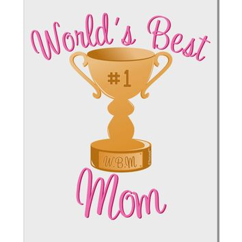 """World's Best Mom - Number One Trophy Aluminum 8 x 12"""" Sign by TooLoud"""