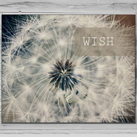 Dandelion Photograph, Inspirational quote Wall art, Nature Photography, Wish Photograph, Typography Print, 8x10 Photo