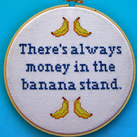 There's Always Money in the Banana Stand - Arrested Development Cross Stitch