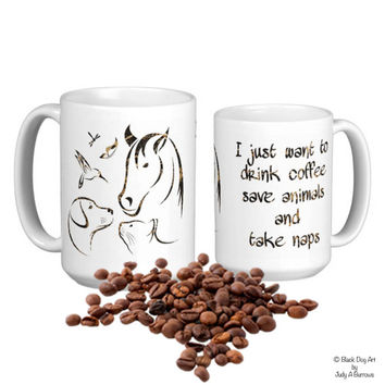 I Just Want to Drink Coffee Save Animals and Take Naps 2 - Veterinarian Gift - Dog Lover Mug - Animal Lover Mug - Veterinary Gift -Vet Tech