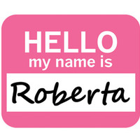 Roberta Hello My Name Is Mouse Pad