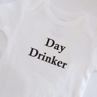 Day Drinker Baby Bodysuit. Funny Baby Clothes.