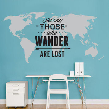 World Map Decal - Not All Those Who Wander Are Lost - Large World Map Vinyl Wall Sticker - World Map Wall Sticker