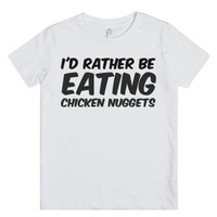 I'd rather be eating chicken nuggets-Unisex White Youth T-Shirt