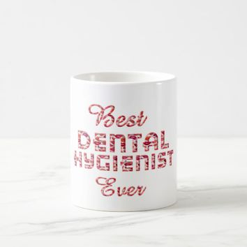 Best Dental Hygienist Ever Teeth Lips Typography Coffee Mug