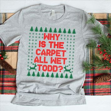 Why Is The Carpet All Wet Todd (CHRISTMAS)
