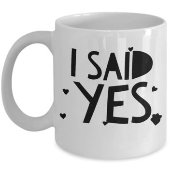 """I Said Yes Young Woman Gifts For Future Bride - Cute Coffee Cup Gifts - Cool Coffee Mugs - Items Under 20 Dollars - Fun Coffee Mug - His And Hers Engagement Gifts For Couples - White Ceramic 11"""" Vday Jar Cup For Hot Cocoa & Cookies"""