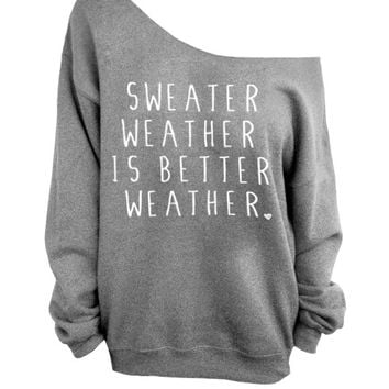 Sweater Weather is Better Weather  Gray Slouchy by DentzDesign