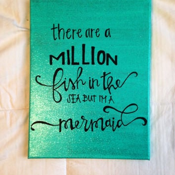 "Canvas quote ""there are a million fish in the sea but I'm a mermaid"" 9x11 hand painted"