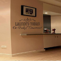 S5Q Laundry Today Or Naked Tomorrow Quote Removable Vinyl Wall Decal Art Stickers AAABPX