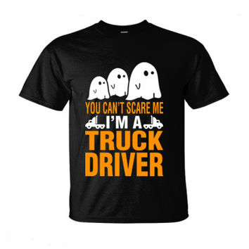 Halloween You Cant Scare Me I Am A Truck Driver - Ultra-Cotton T-Shirt