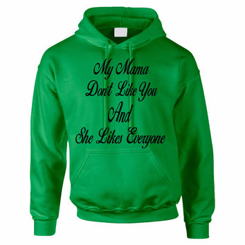 My mama don't like you justin Bieber unisex hoodie
