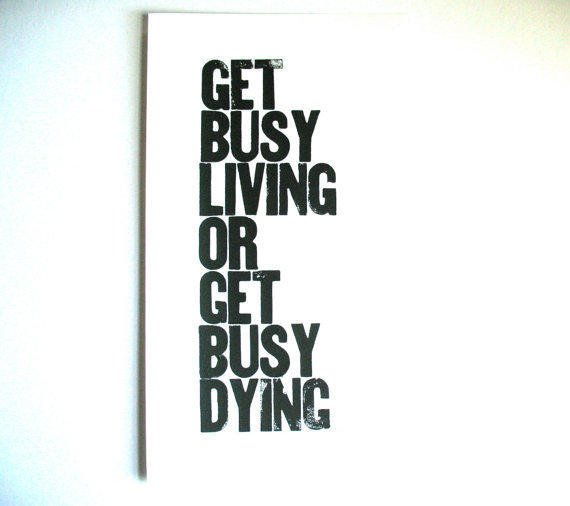 POSTER Get busy living BLACK LINOCUT typography by thebigharumph