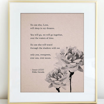 Pablo Neruda Love Poem/Sonnet with watercolor flowers