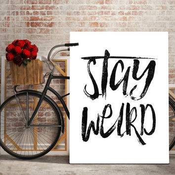 Quote Print Typography Office Decor Motivational Wall Decor Modern Art - Stay Weird Black and WhiteTypography Quote Poster Inspirational