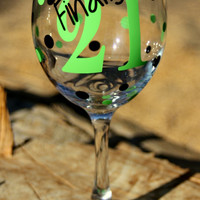 Extra large personalized wine glass- Finally 21 - 21st Birthday- Milestone Birthday