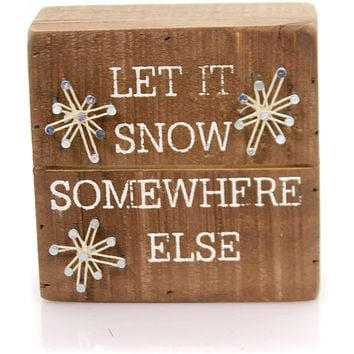 Let it Snow Somewhere Else String Box Sign Primitives by Kathy