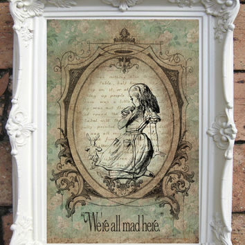 ALICE in Wonderland Quote Art Print Alice in Wonderland Decoration Shabby Chic Decor Alice in Wonderland Print Mad Hatter Tea Party  C:A013
