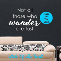 Not all those who wander are lost  Sticker Art Decor Bedroom Design Mural quotes modern contemp