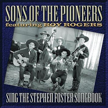Sons Of The Pioneers - Sons Of The Pioneers Sing The Stephen Foster Songbook