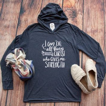 I Can do all things through Christ Philippians 4:13 T-Shirt Hoodie