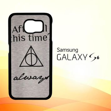 After all this time always quote harry potter Samsung Galaxy S6 Case