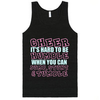 CHEER IT'S HARD TO BE HUMBLE WHEN YOU CAN JUMP STUNT AND TUMBLE