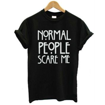 DCCKO03T Normal People Scare Me Harajuku Brand New Women T shirt Cotton Casual Funny For Lady White Black Tops Tee Hipster Street