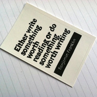 STICKER - Ben Franklin Quote - Either write something worth reading