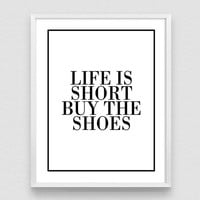 Life Is Short Buy The Shoes, Shoes Poster, Typography Print, Vanity Decor, Minimalist Wall Art