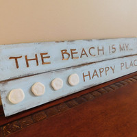 Rustic Beach Sign - The Beach Is My Happy Place - Blue Decor - Wall Hanging