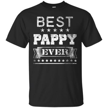 Best Pappy Ever Distressed Tshirt Birthday Gift For Dad