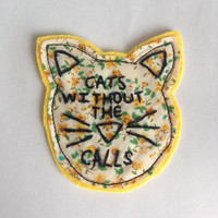Cats without the calls handmade embroidered patch! Say no to catcalls, feminist patches - also available a brooch pin