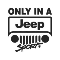 Only in a Jeep Decal