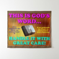 This is God's word...Handle it with great care! Tapestry