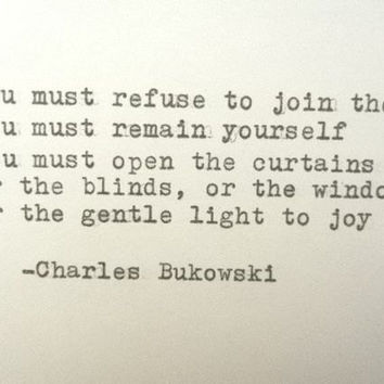CHARLES BUKOWSKI Quote Hand Typed Quote Made with Vintage Typewriter BUKOWSKI Inspirational Courage Quote