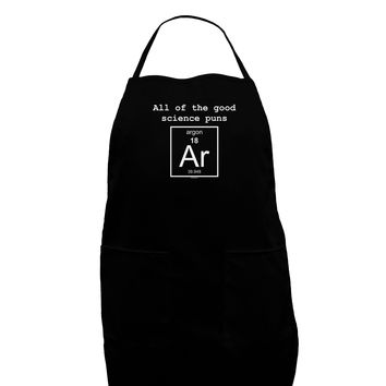 All of the Good Science Puns Argon Dark Adult Apron