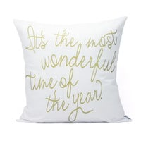"""Wonderful Time Of Year Pillow Cover // 16""""x16"""" Gold on White Silk Screen Pillow Cover"""