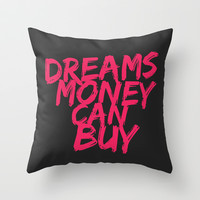 Dreams Money Can Buy Throw Pillow by Sara Eshak