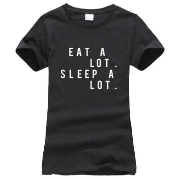 2017 summer Women eat a lot sleep a lot T-shirt funny fashion kpop harajuku brand tee shirt hot sale punk hipster tops camisetas