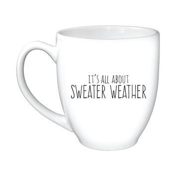 It's All About Sweater Weather Mug