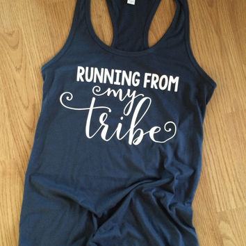 Running from My Tribe Tank Top, Tribe Tank, Mom Tank Top, Tribe Shirt, Camping top, Tribe Tank, Mom Tank, Funny Shirts, Funny Quote Shirts,