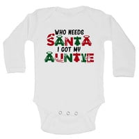 Who Needs Santa I Got My Auntie Funny Kids Onesuit - 234